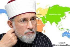 Shaykh-ul-Islam's message on World Humanitarian Day