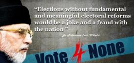Vote For None کی آپشن کی کوئی اہمیت نہیں، ڈاکٹر طاہر القادری