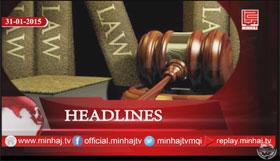 Minhaj TV News Roundup - 31-01-2015