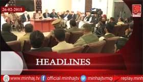 Minhaj TV News Roundup - 26-02-2015