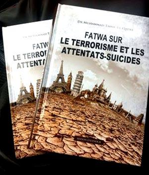 فرانس: شیخ الاسلام کے مبسوط تاریخی فتویٰ 'دہشت گردی اور فتنہ خوارج' کی فرنچ زبان میں اشاعت