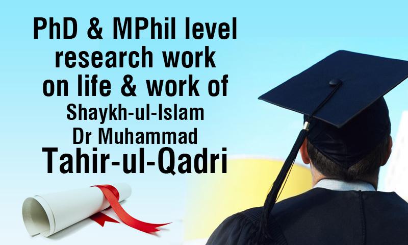 PhD & MPhil level research work on life & work of Shaykh-ul-Islam Dr Muhammad Tahir-ul-Qadri