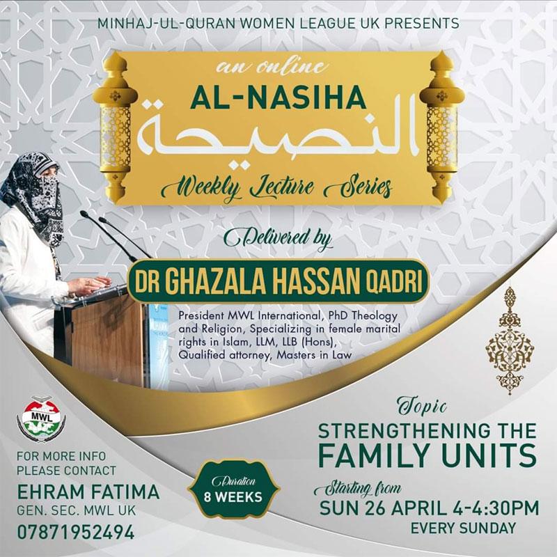 MWL UK to present an Online AL-NASIHA Lecture Series by Dr. Ghazala Hassan Qadri